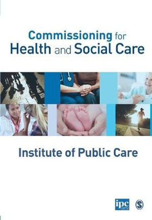 Commissioning for Health and Social Care - Institute of Public Care