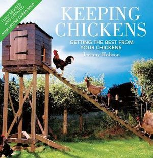 Keeping Chickens : Getting the Best from Your Chickens - Jeremy Hobson