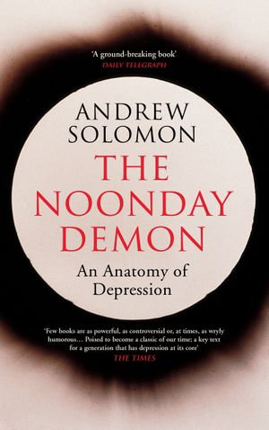 The Noonday Demon - Andrew Solomon