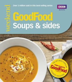 Good Food : Soups & Sides: Triple-tested recipes - Sharon Brown