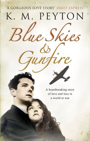 Blue Skies and Gunfire - K. M. Peyton