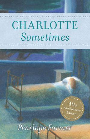 Charlotte Sometimes - Penelope Farmer
