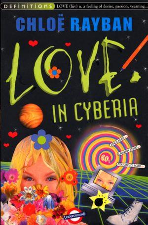 Love In Cyberia - Chloe Rayban