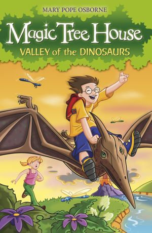 Magic Tree House 1 : Valley of the Dinosaurs - Mary Pope Osborne