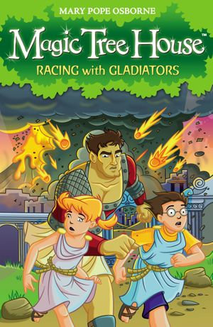 Magic Tree House 13 : Racing With Gladiators - Mary Pope Osborne