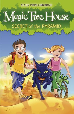 Magic Tree House 3 : Secret of the Pyramid - Mary Pope Osborne