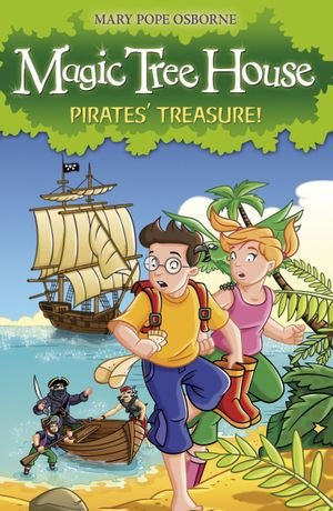 Magic Tree House 4 : Pirates' Treasure! - Mary Pope Osborne