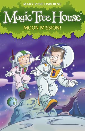 Magic Tree House 8 : Moon Mission! - Mary Pope Osborne