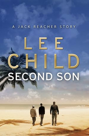 Second Son : (Jack Reacher Short Story) - Lee Child