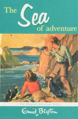 The Sea of Adventure : The Original Adventure Series - Enid Blyton