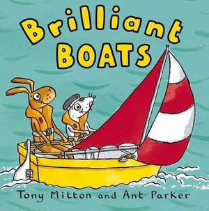 Brilliant Boats : Amazing Machines - Tony Mitton