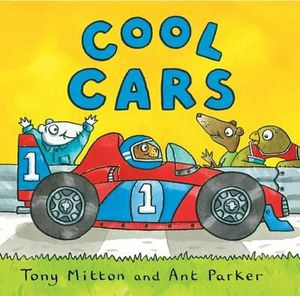 Cool Cars : Amazing Machines - Tony Mitton