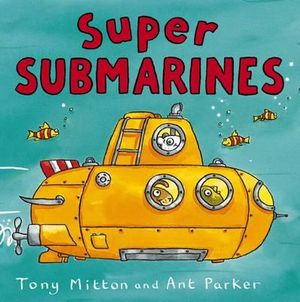 Super Submarines : Amazing Machines - Tony Mitton