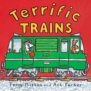 Terrific Trains : Amazing Machines - Tony Mitton