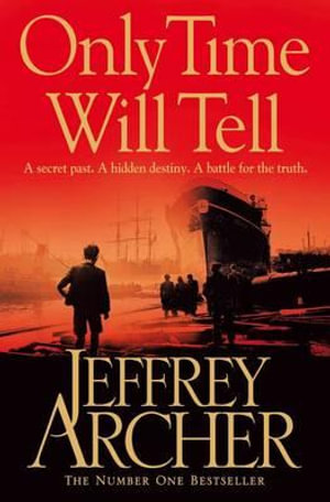 Only Time Will Tell : The Clifton Chronicles - Jeffrey Archer