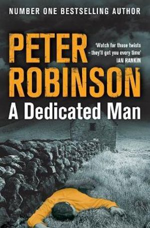 A Dedicated Man : The Inspector Banks Series : Book 2 - Peter Robinson