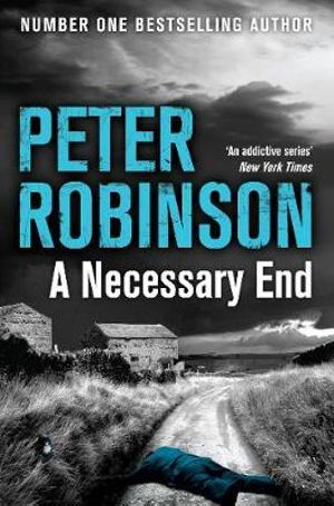A Necessary End : The Inspector Banks Series : Book 3 - Peter Robinson