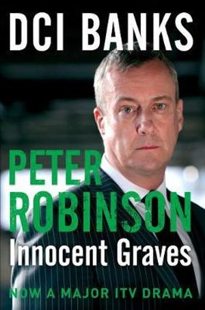 Innocent Graves : The Inspector Banks Series : Book 8 - Peter Robinson
