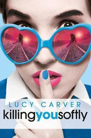 Killing You Softly : Young, Gifted and Dead : Book 2 - Lucy Carver