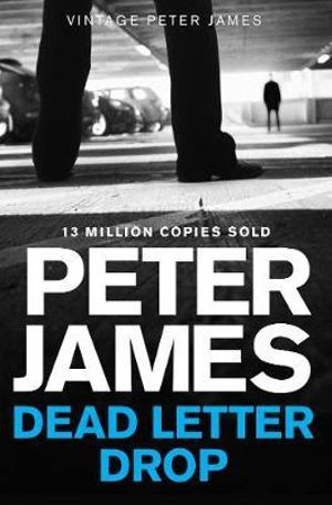 Dead Letter Drop - Peter James