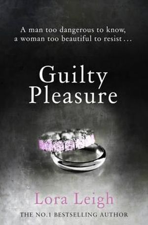 Guilty Pleasure - Lora Leigh