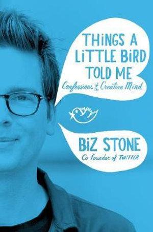 Things A Little Bird Told Me - Biz Stone