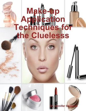 Make-up Application Techniques for the Clueless - Miss Jennifer Stepanik