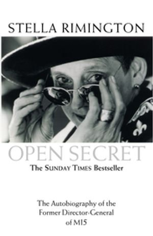 Open Secret : The Autobiography of the Former Director-General of MI5 - Stella Rimington