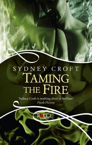 Taming the Fire : A Rouge Paranormal Romance - Sydney Croft