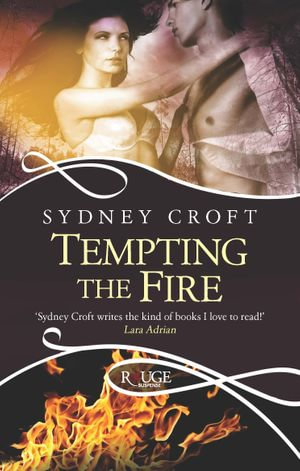 Tempting the Fire : A Rouge Paranormal Romance - Sydney Croft