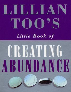 Lillian Too's Little Book Of Abundance - Lillian Too