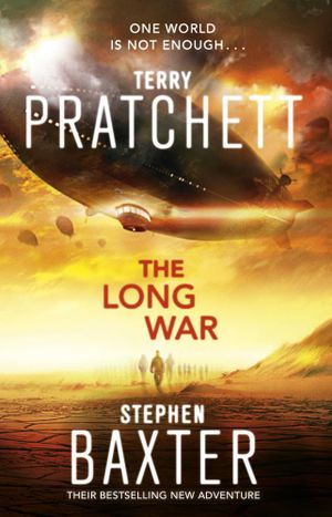 The Long War : The Sequel to The Long Earth - Terry Pratchett