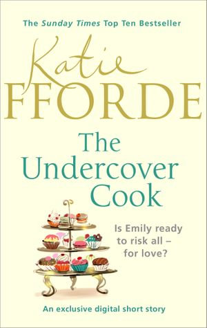 The Undercover Cook - Katie Fforde