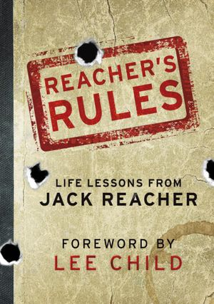 Reacher's Rules : Life Lessons From Jack Reacher - Jack Reacher