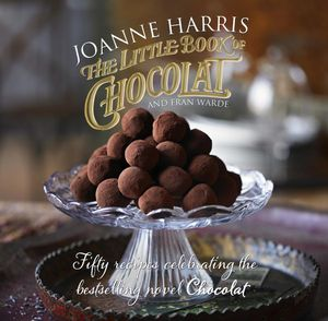 The Little Book of Chocolat - Joanne Harris