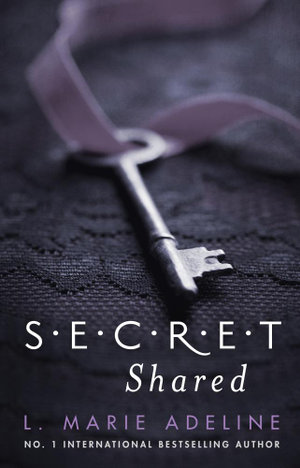 Secret Shared : A S.E.C.R.E.T. Novel - L. Marie Adeline