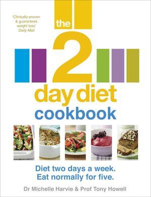 The 2-Day Diet Cookbook - Michelle Harvie