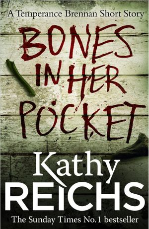 Bones In Her Pocket  : A Temperance Brennan Short Story - Kathy Reichs