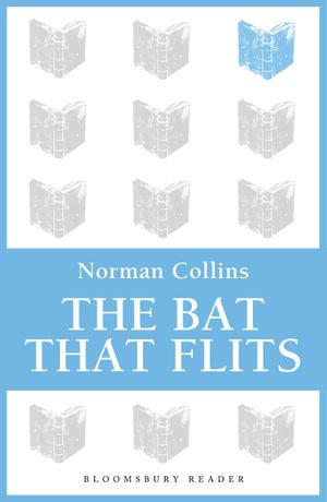 The Bat that Flits - Norman Collins