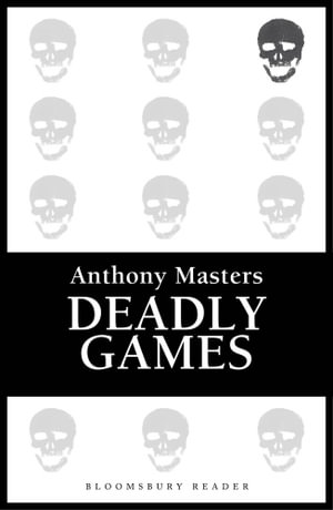 Deadly Games - Anthony Masters