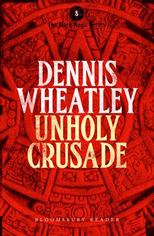 Unholy Crusade - Dennis Wheatley