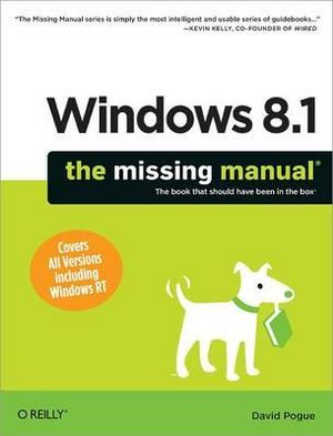Windows 8.1 : The Missing Manual - David Pogue
