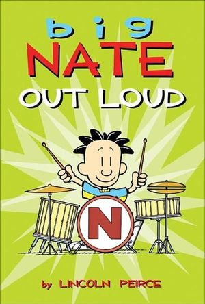 Big Nate Out Loud : Big Nate Comic Compilations - Lincoln Peirce