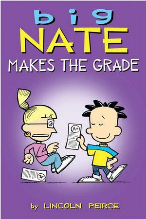 Big Nate Makes the Grade : Big Nate Comic Compilations - Lincoln Peirce