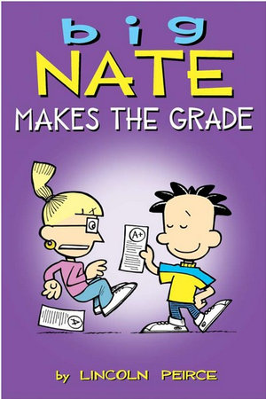 Big Nate : Makes the Grade - Lincoln Peirce