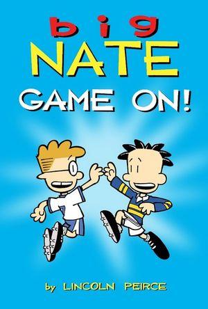 Big Nate : Game On! - Lincoln Peirce