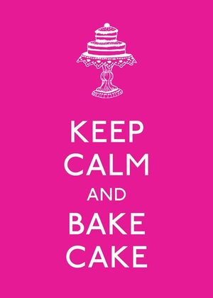 Keep Calm and Bake Cake - Andrews McMeel Publishing LLC