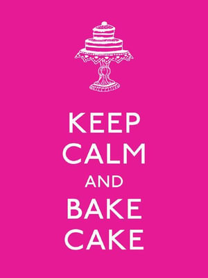 Keep Calm and Bake Cake - LLC Andrews McMeel Publishing