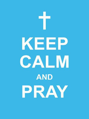 Keep Calm and Pray - LLC Andrews McMeel Publishing
