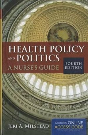 Health Policy And Politics (Milstead, Health Policy and Politics) Jeri A. Milstead